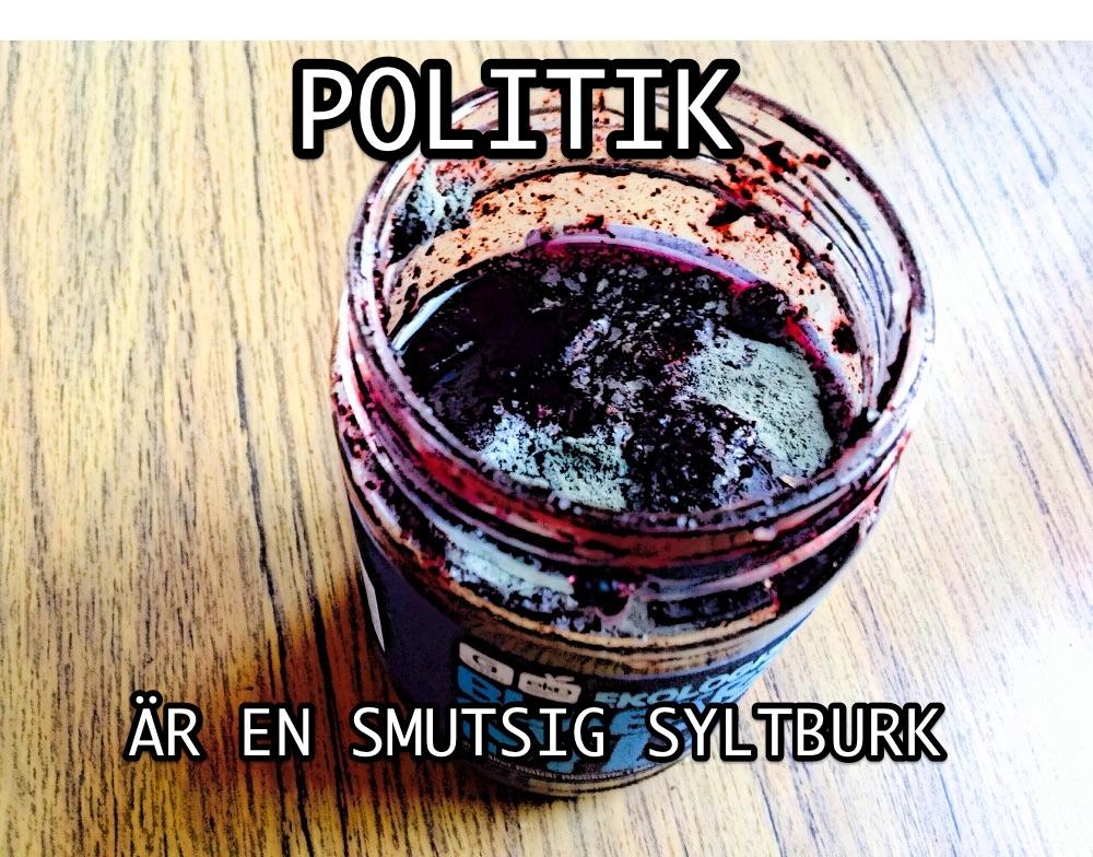 Politik är en smutsig syltburk